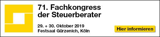 71. Fachkongress der Steuerberater am 29. und/oder 30. Oktober 2019 im Festsaal des Gürzenichs zu Köln, Martinstr. 29-37, 50667 Köln.