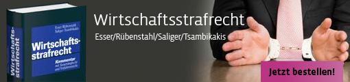 Esser/Rübenstahl/Saliger/Tsambikakis, Wirtschaftsstrafrecht. Kommentar mit Steuerstrafrecht und Verfahrensrecht