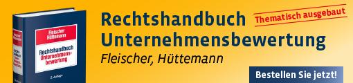 Fleischer/Hüttemann, Rechtshandbuch Unternehmensbewertung