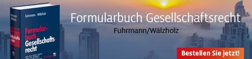 Fuhrmann/Wälzholz, Formularbuch Gesellschaftsrecht