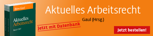 Banner Gaul, Aktuelles Arbeitsrecht 2017 (Band 1 und Band 2)