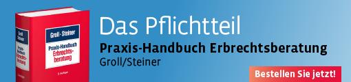 Groll/Steiner, Praxis-Handbuch Erbrechtsberatung
