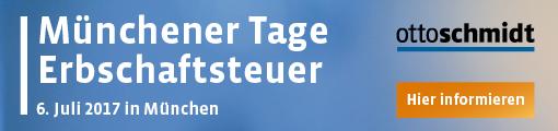 Münchener Tage Erbschaftsteuer - 06.07.2017