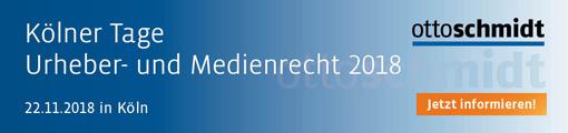 Kölner Tage Urheber- und Medienrecht 2018 - 22.11.2018