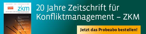 Banner_  Zeitschrift für Konfliktmanagement - ZKM (Probeabo)