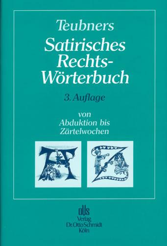 Teubners Satirisches Rechtswörterbuch