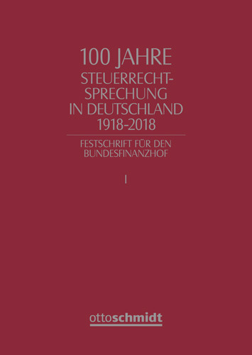 100 Jahre Steuerrechtsprechung in Deutschland 1918-2018
