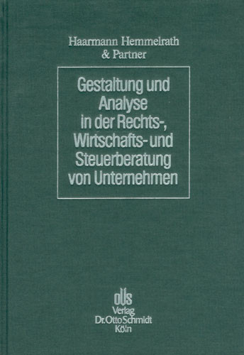 Gestaltung und Analyse in der Rechts-, Wirtschafts- und Steuerberatung von Unternehmen