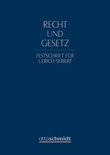 Recht und Gesetz. Festschrift für Ulrich Seibert