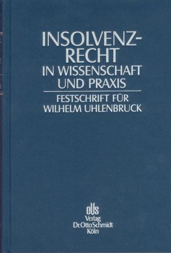 Festschrift für Wilhelm Uhlenbruck