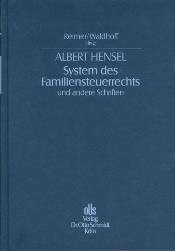 Albert Hensel - System des Familiensteuerrechts und andere Schriften