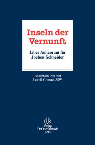 Inseln der Vernunft – Liber Amicorum für Jochen Schneider
