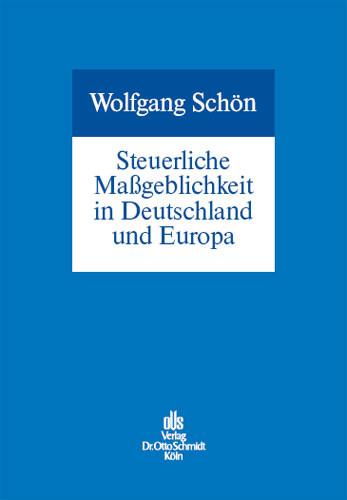 Steuerliche Maßgeblichkeit in Deutschland und Europa
