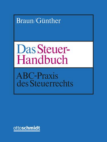 Das Steuer-Handbuch (Grundwerk mit Fortsetzungsbezug für mindestens 2 Jahre)