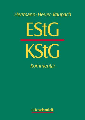EStG KStG Kommentar (Grundwerk mit Fortsetzungsbezug für mindestens 2 Jahre)