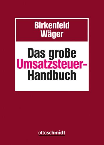 Das große Umsatzsteuer-Handbuch (Grundwerk ohne Fortsetzungsbezug)