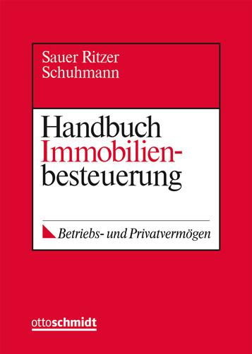 Handbuch Immobilienbesteuerung (Grundwerk mit Fortsetzungsbezug für mindestens 2 Jahre)