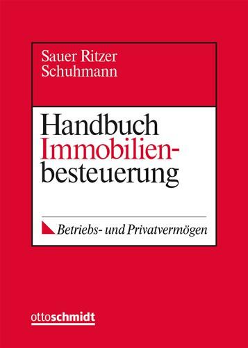 Handbuch Immobilienbesteuerung (Grundwerk ohne Fortsetzungsbezug)