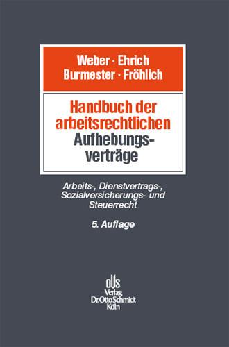 Handbuch der arbeitsrechtlichen Aufhebungsverträge