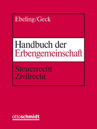 Handbuch der Erbengemeinschaft (Grundwerk mit Fortsetzungsbezug für mindestens 2 Jahre)
