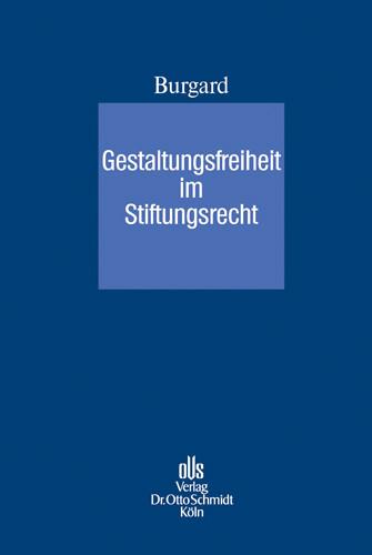Gestaltungsfreiheit im Stiftungsrecht