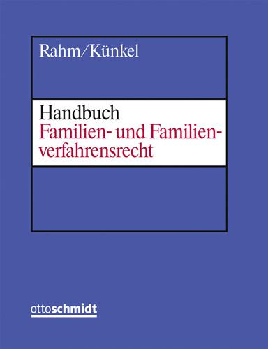 Handbuch Familien- und Familienverfahrensrecht (Grundwerk mit Fortsetzungsbezug für mindestens 2 Jahre)