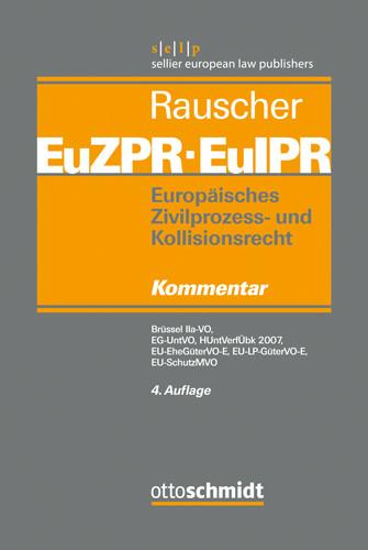 Europäisches Zivilprozess- und Kollisionsrecht EuZPR/EuIPR, Band IV