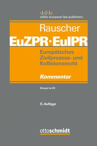 Europäisches Zivilprozess- und Kollisionsrecht EuZPR/EuIPR, Kommentar, Band I