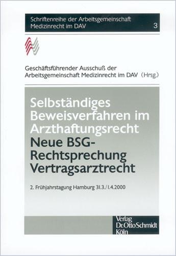 Selbständiges Beweisverfahren im Arzthaftungsrecht - Neue BSG-Rechtsprechung Vertragsarztrecht
