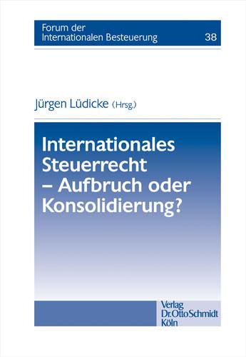 Internationales Steuerrecht - Aufbruch oder Konsolidierung?