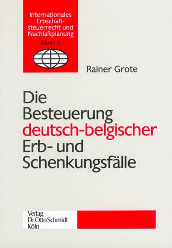Die Besteuerung deutsch-belgischer Erb- und Schenkungsfälle