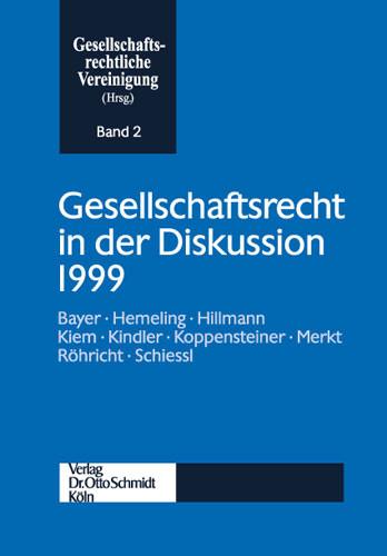 Gesellschaftsrecht in der Diskussion 1999