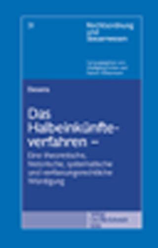 Das Halbeinkünfteverfahren - Eine theoretische, historische, systematische und verfassungsrechtliche Würdigung