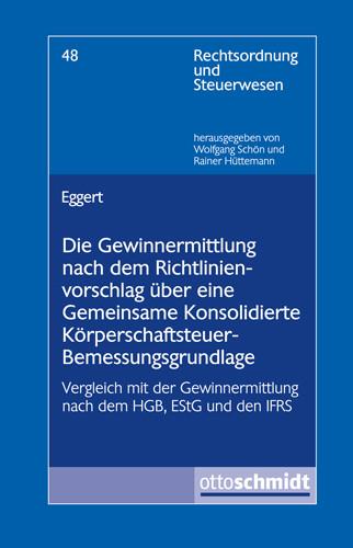 Die Gewinnermittlung nach dem Richtlinienvorschlag über eine Gemeinsame Konsolidierte Körperschaftsteuer-Bemessungsgrundlage