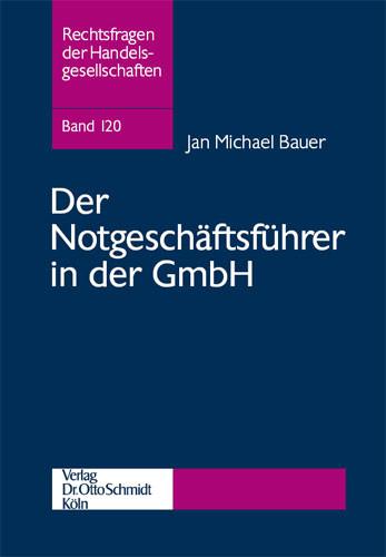 Der Notgeschäftsführer in der GmbH
