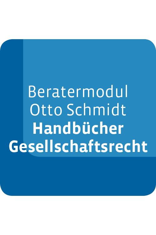 Beratermodul Otto Schmidt Handbücher Gesellschaftsrecht