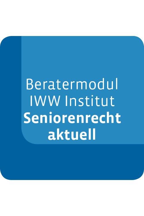Beratermodul IWW Institut Seniorenrecht aktuell
