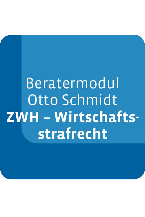 Beratermodul ZWH – Wirtschaftsstrafrecht und Haftung im Unternehmen