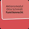 Aktionsmodul Otto Schmidt Familienrecht