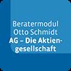 Beratermodul Otto Schmidt AG - Die Aktiengesellschaft