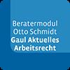 Beratermodul Otto Schmidt Gaul Aktuelles Arbeitsrecht