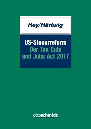 US-Steuerreform - Der Tax Cuts and Jobs Act 2017